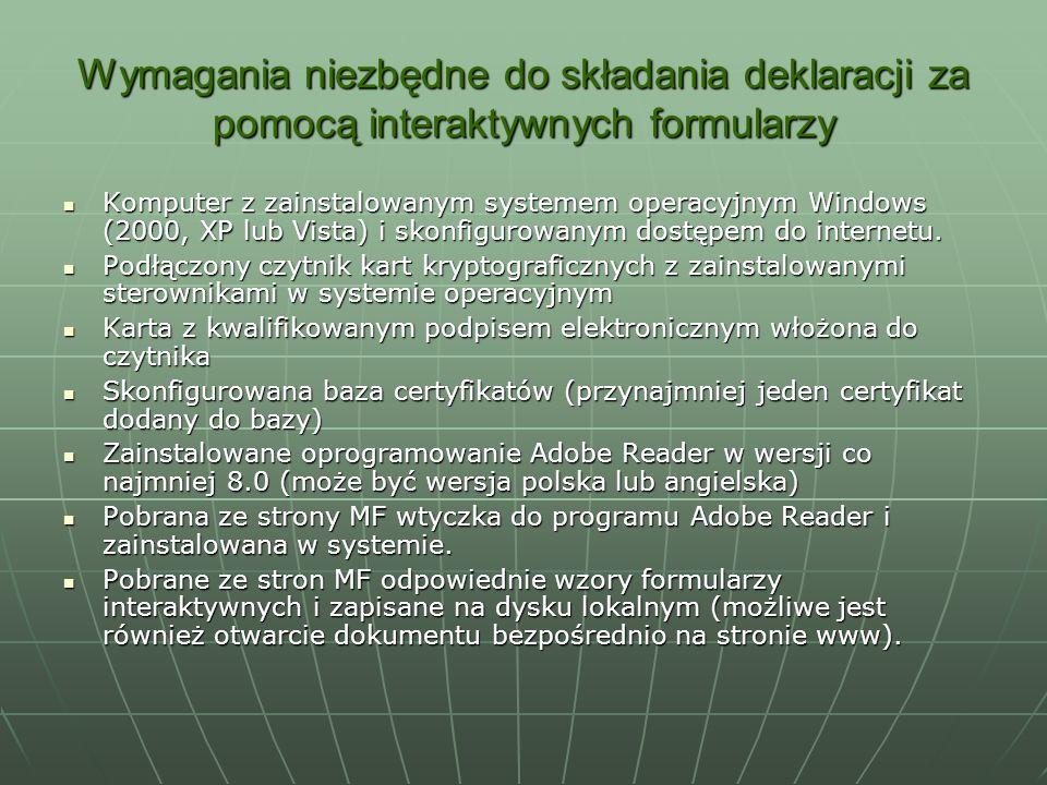 Wymagania niezbędne do składania deklaracji za pomocą interaktywnych formularzy Komputer z zainstalowanym systemem operacyjnym Windows (2000, XP lub V