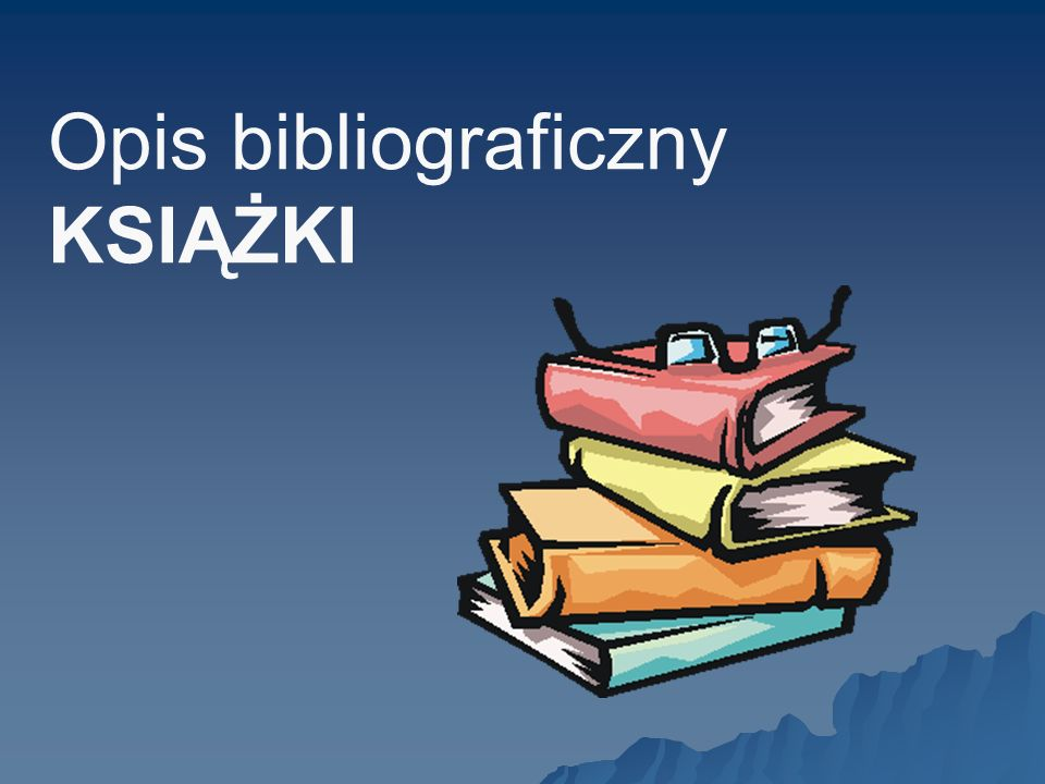 Opis bibliograficzny WYWIADU – elementy opisu: Nazwisko i imię osoby, która udziela wywiadu: Tytuł wywia- du.