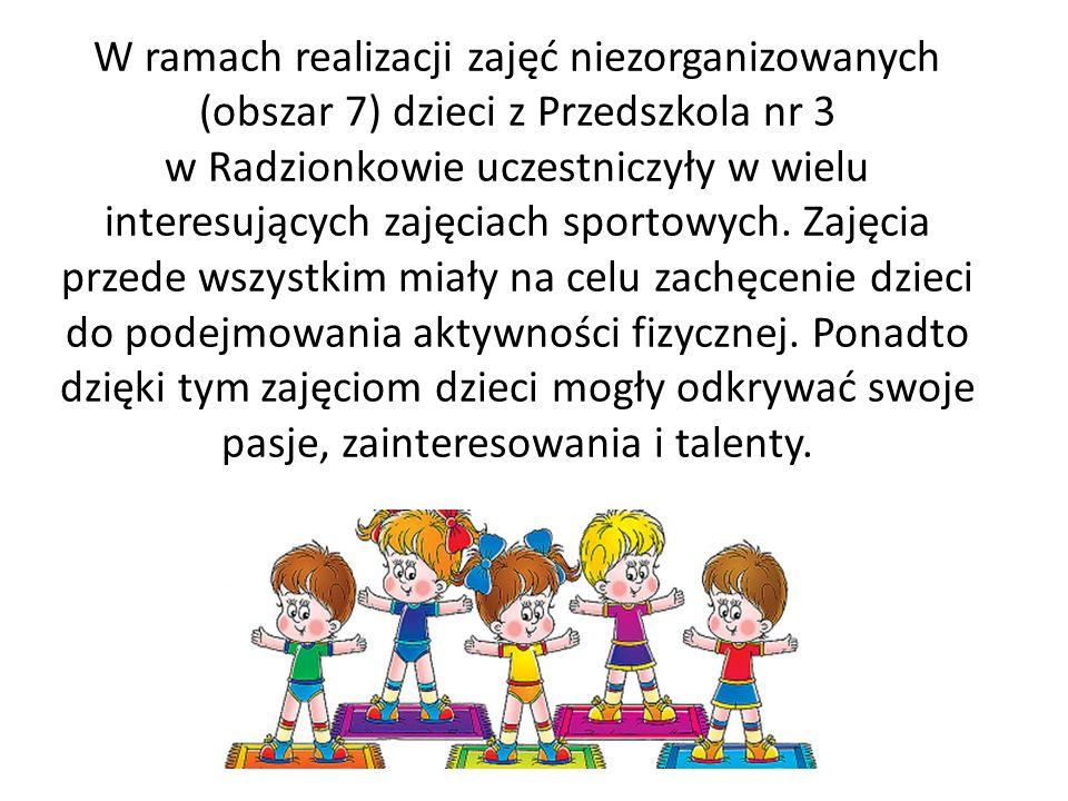 W ramach realizacji zajęć niezorganizowanych (obszar 7) dzieci z Przedszkola nr 3 w Radzionkowie uczestniczyły w wielu interesujących zajęciach sportowych.