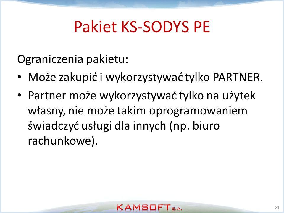 Pakiet KS-SODYS PE Ograniczenia pakietu: Może zakupić i wykorzystywać tylko PARTNER. Partner może wykorzystywać tylko na użytek własny, nie może takim