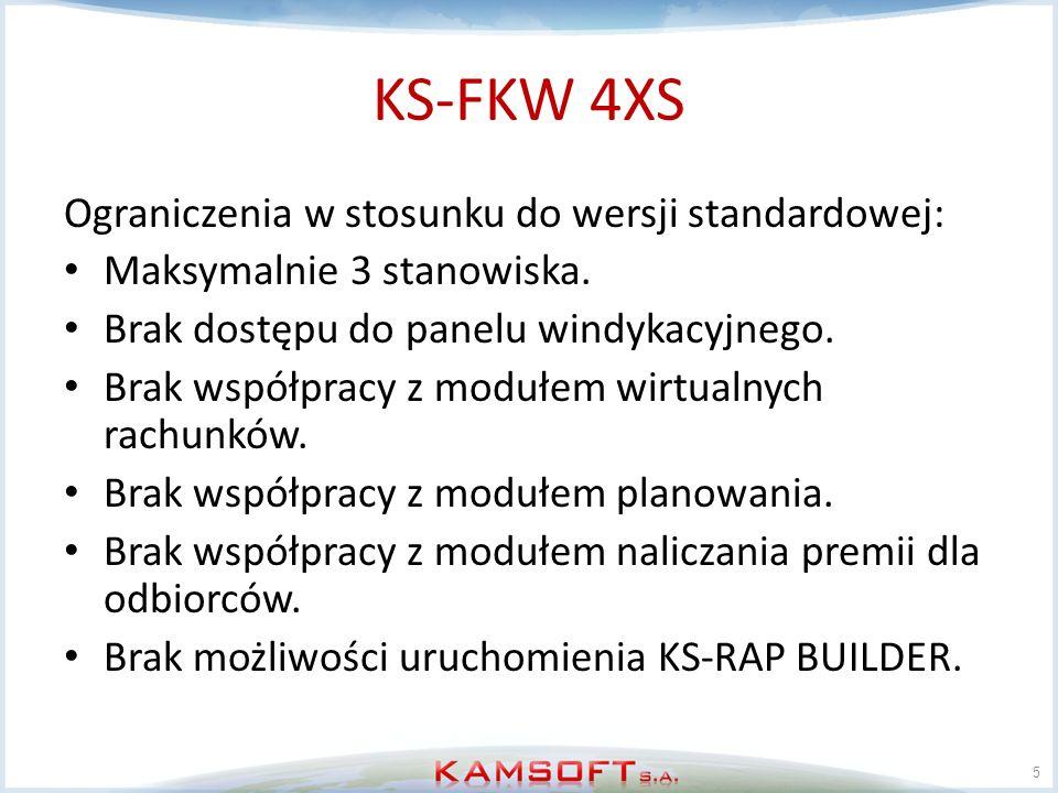 KS-FKW 4XS Ograniczenia w stosunku do wersji standardowej: Maksymalnie 3 stanowiska. Brak dostępu do panelu windykacyjnego. Brak współpracy z modułem