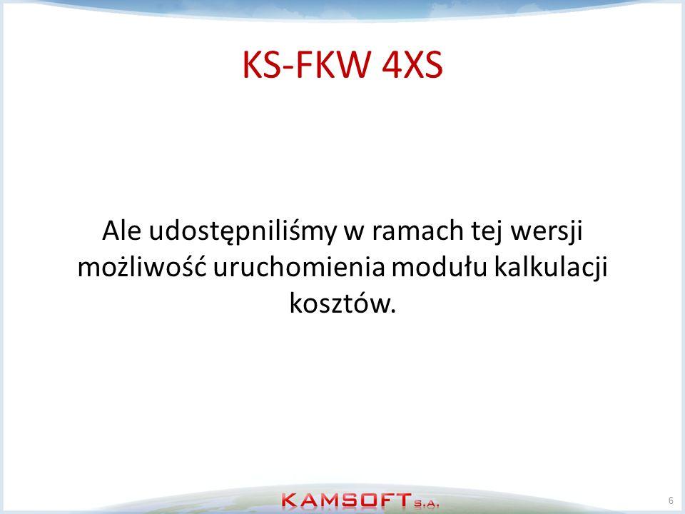 KS-FKW 4XS Porównanie cen Wersja STANDARD: Wersja 4XS: 7 KS-FKW stanowiska 1-2 5 460,00 zł KS-FKW stanowiska 3-10 3 560,00 zł KS-FKW Moduł kalkulacji kosztów 7 690,00 zł KS-FKW 4XS 2 500,00 zł KS-FKW 4XS Moduł kalkulacji kosztów 3 500,00 zł