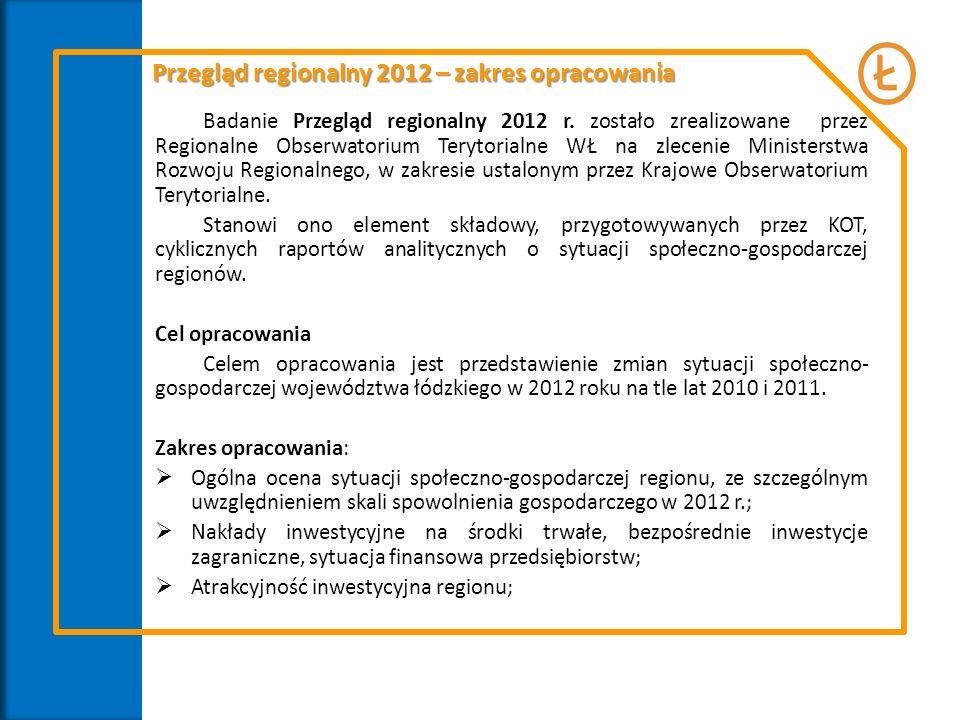 Badanie Przegląd regionalny 2012 r. zostało zrealizowane przez Regionalne Obserwatorium Terytorialne WŁ na zlecenie Ministerstwa Rozwoju Regionalnego,
