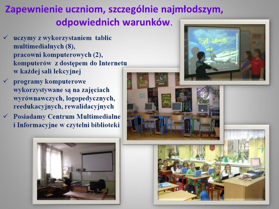 Zapewnienie uczniom, szczególnie najmłodszym, odpowiednich warunków. uczymy z wykorzystaniem tablic multimedialnych (8), pracowni komputerowych (2), k