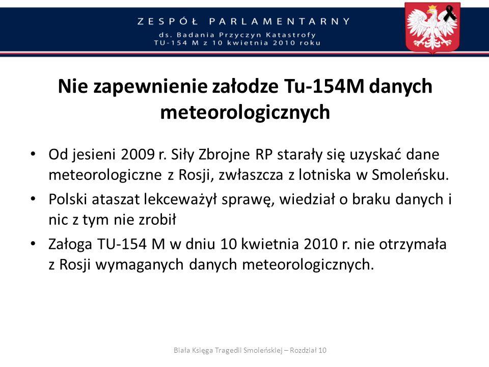 6 kwietnia 2010 r. B. z naszego attachatu w Moskwie spytałem o możliwość pozyskania danych meteo ze Smoleńska. B. wiedział o sprawie i poinformował mn