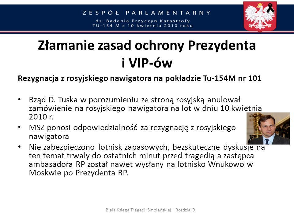Zamówienie na lot Prezydenta RP na dzień 10.04.2010 wpłynęło 10.03.2010 (…) 30.03.2010 wpłynęło zamówienie na lot Premiera na dzień 7.04.2010. 30.03.2