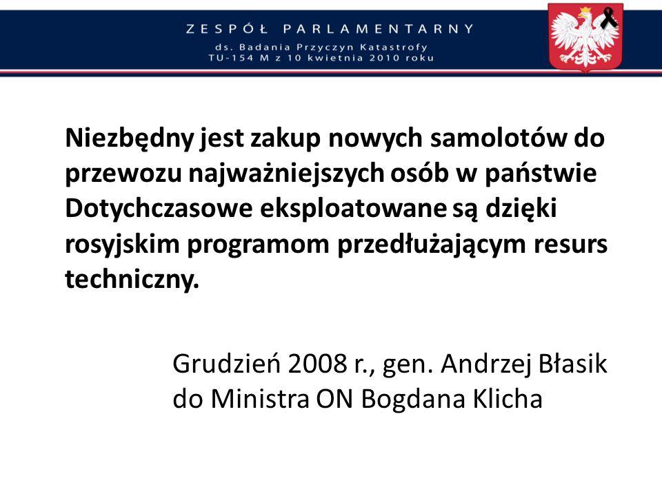 Minister A. Szczygło przygotował w 2007 r. kupno nowoczesnych i bezpiecznych samolotów dla VIP-ów Rząd D. Tuska zrezygnował z przetargu i przez 3 lata