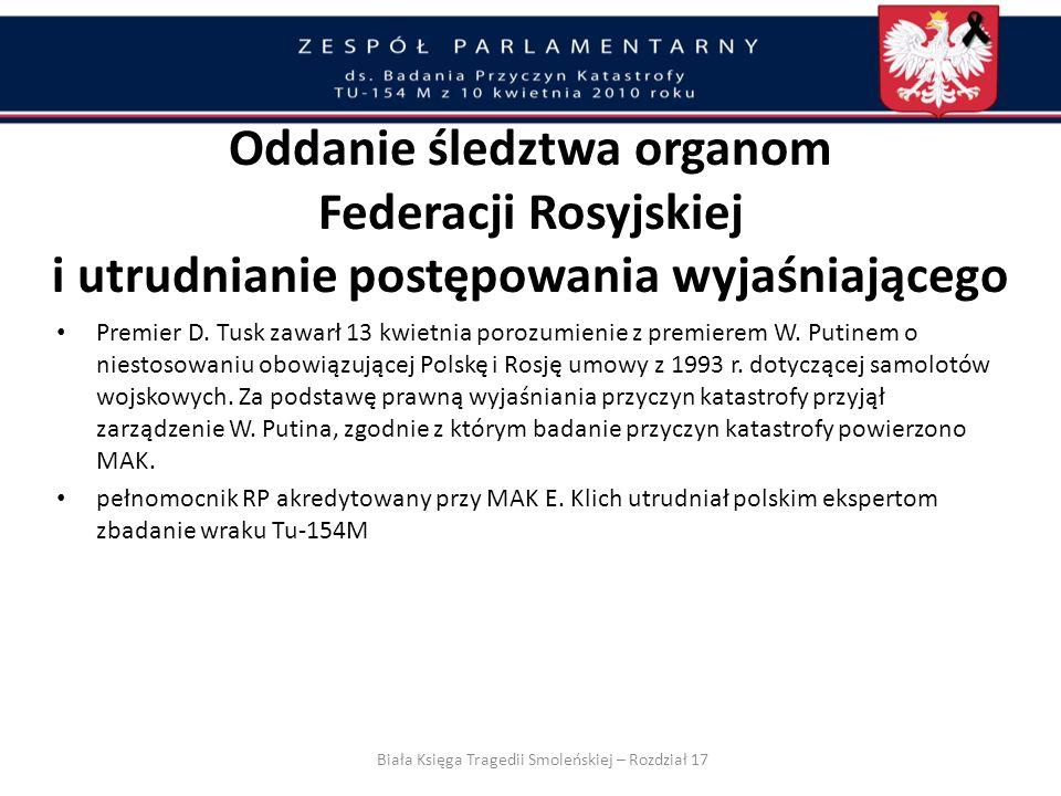 Zastosowali (Tusk i Putin), odwołali się początkowo, tak jak, z tego co wiemy, do porozumienia z 1993 r., ale później od niego odstąpili. (…)Rozumiem,