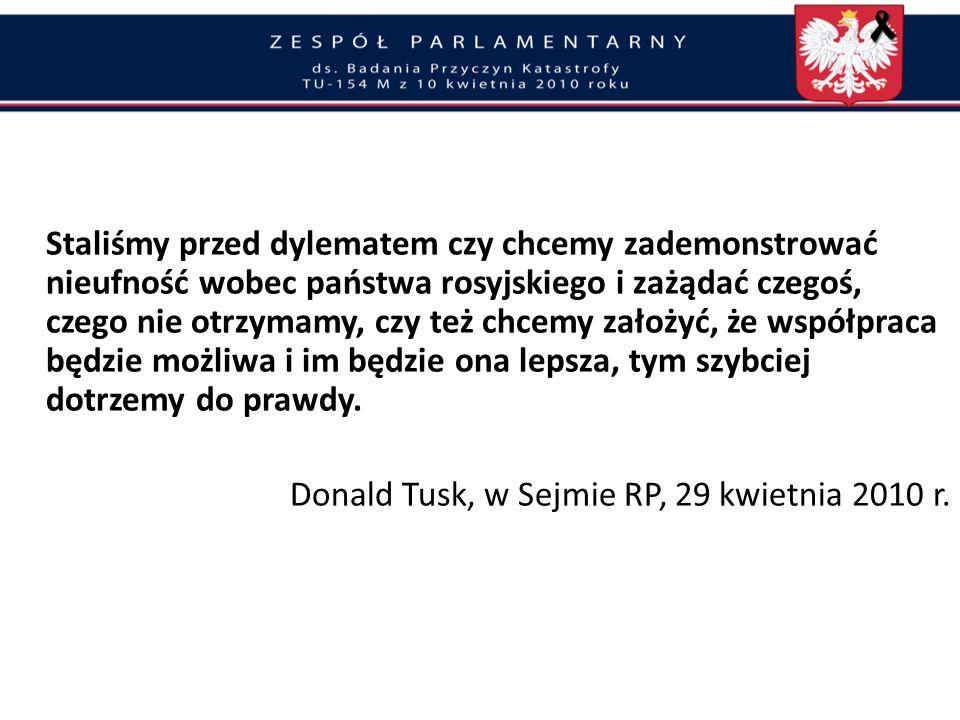 Wprowadzanie w błąd opinii publicznej rząd D. Tuska utajnił przed opinią publiczna posiadane dowody odpowiedzialności rosyjskiej a w szczególności roz