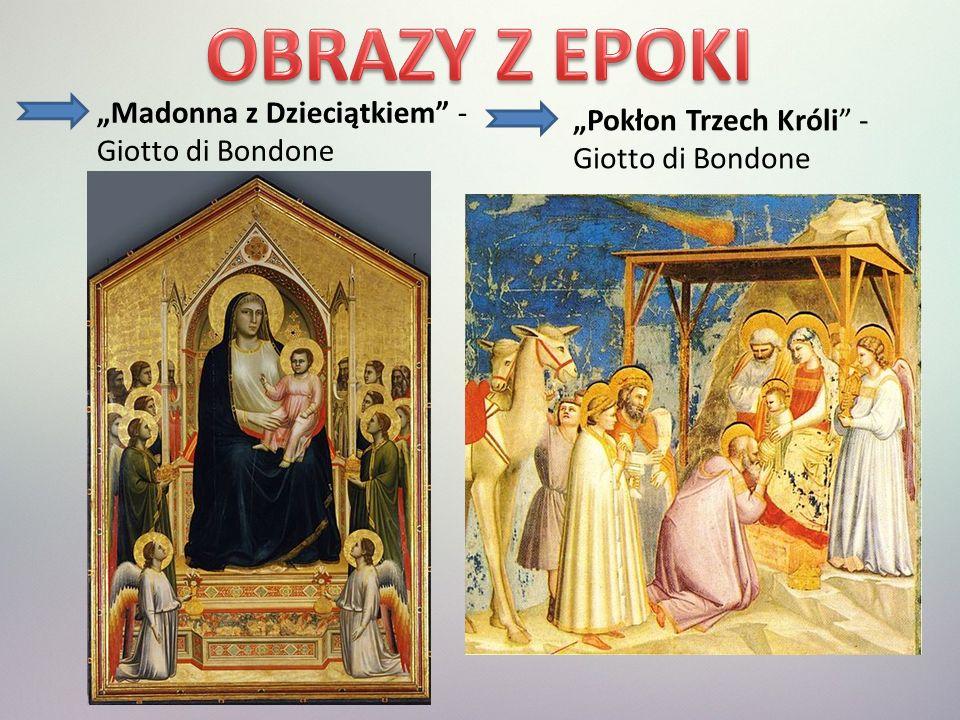 Madonna z Dzieciątkiem - Giotto di Bondone Pokłon Trzech Króli - Giotto di Bondone