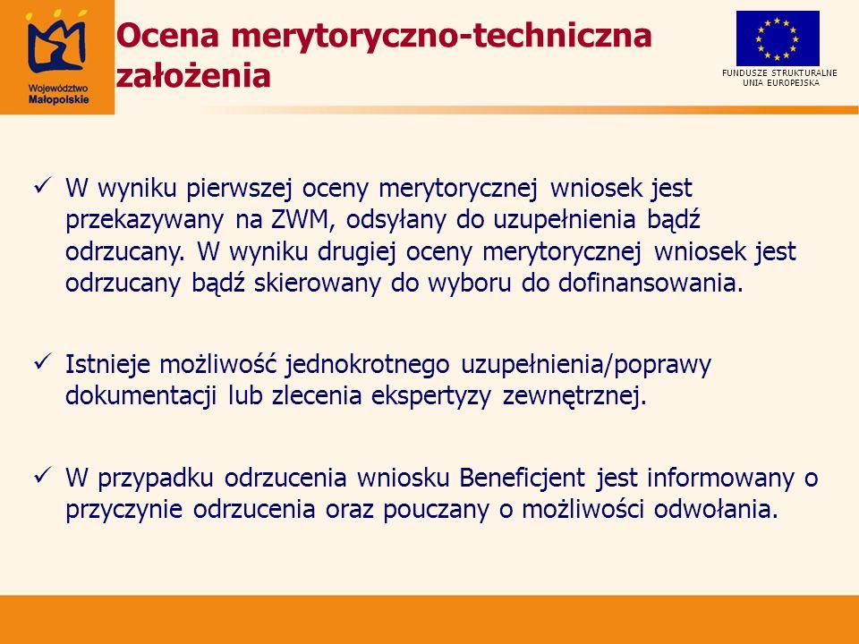 UNIA EUROPEJSKA FUNDUSZE STRUKTURALNE W wyniku pierwszej oceny merytorycznej wniosek jest przekazywany na ZWM, odsyłany do uzupełnienia bądź odrzucany.