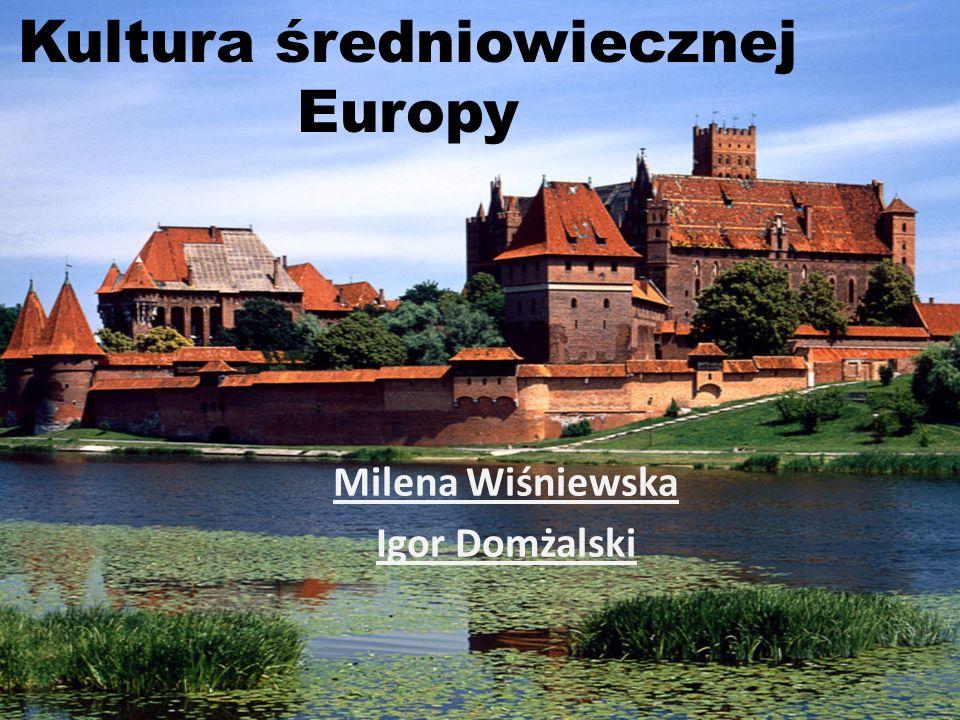 Kultura średniowiecznej Europy Milena Wiśniewska Igor Domżalski