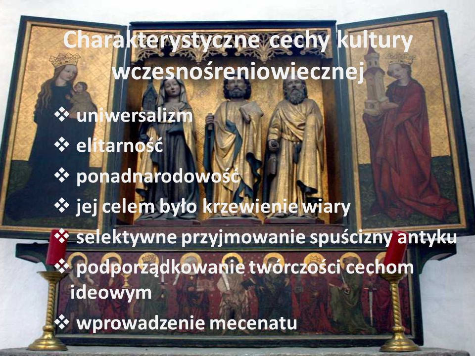 Charakterystyczne cechy kultury wczesnośreniowiecznej uniwersalizm elitarność ponadnarodowość jej celem było krzewienie wiary selektywne przyjmowanie