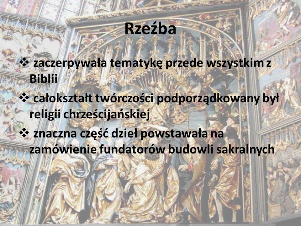 Rzeźba zaczerpywała tematykę przede wszystkim z Biblii całokształt twórczości podporządkowany był religii chrześcijańskiej znaczna część dzieł powstaw