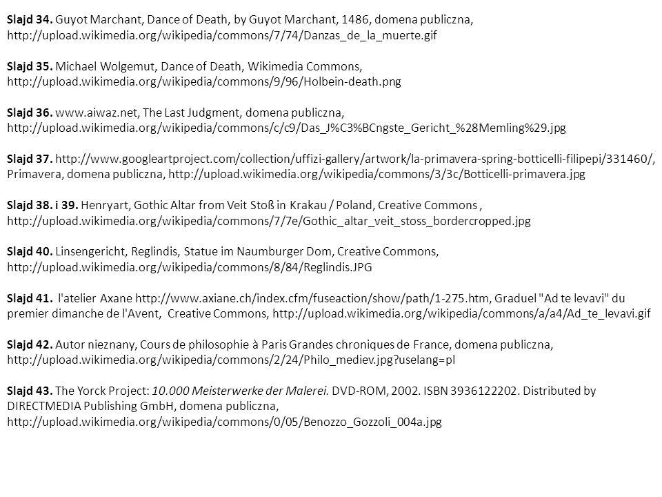 Slajd 34. Guyot Marchant, Dance of Death, by Guyot Marchant, 1486, domena publiczna, http://upload.wikimedia.org/wikipedia/commons/7/74/Danzas_de_la_m
