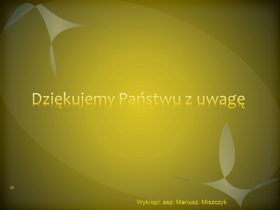 Wyk/opr. asp. Mariusz. Miszczyk 26