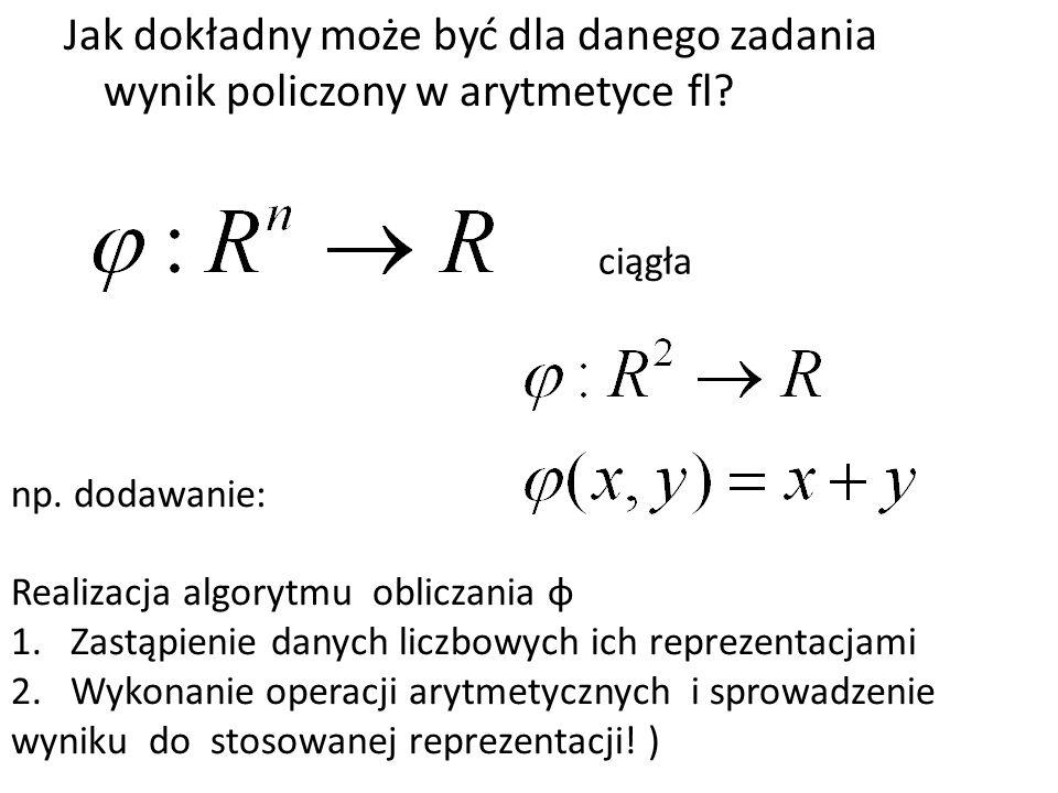 Jak dokładny może być dla danego zadania wynik policzony w arytmetyce fl.