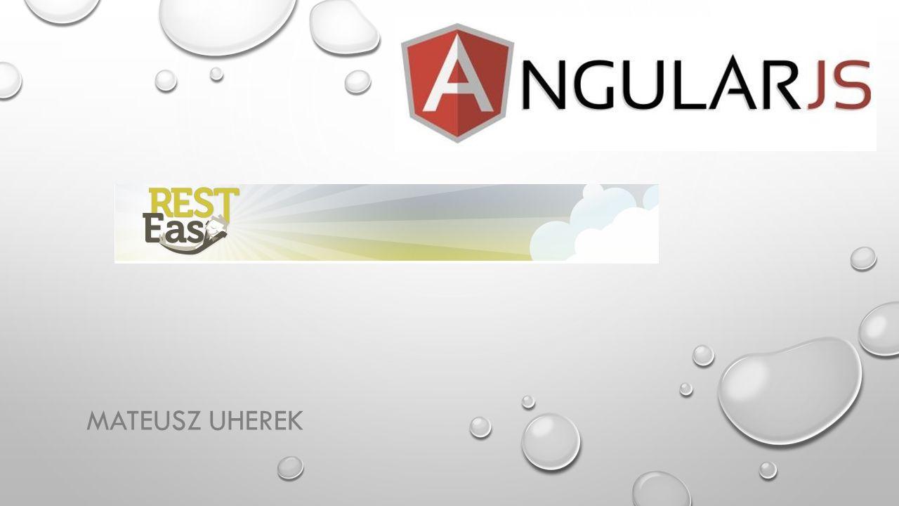 AGENDA AngularJS REST-owe API w aplikacji Seam Komunikacja AngularJS z serwerem RESTEasy (wbudowanym w serwer JBoss) Przykłady aplikacji wykorzystujących omówione technologie