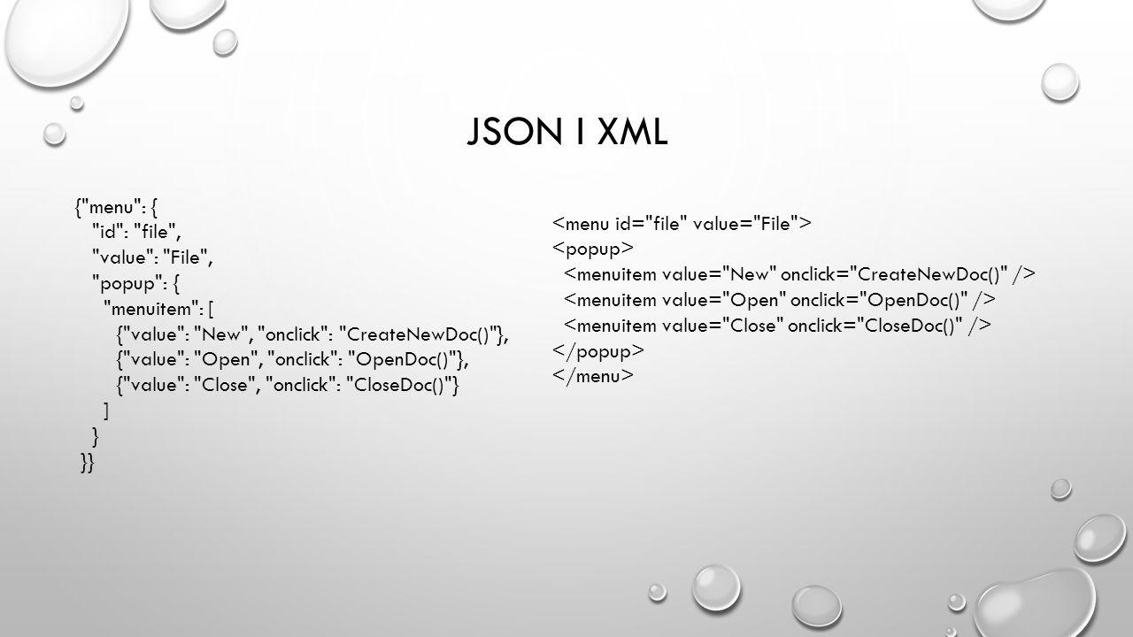 JSON I XML {