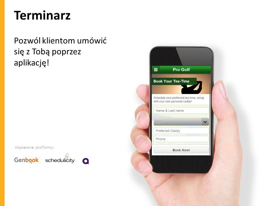 Terminarz Pozwól klientom umówić się z Tobą poprzez aplikację! Wspierane platformy: