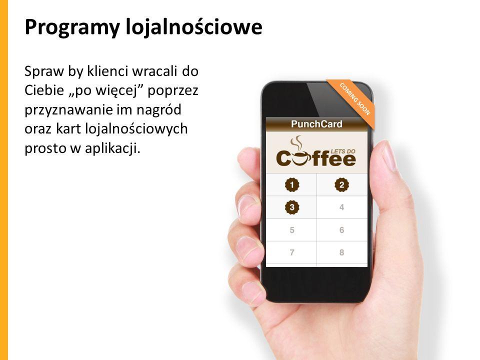 Programy lojalnościowe Spraw by klienci wracali do Ciebie po więcej poprzez przyznawanie im nagród oraz kart lojalnościowych prosto w aplikacji. COMIN
