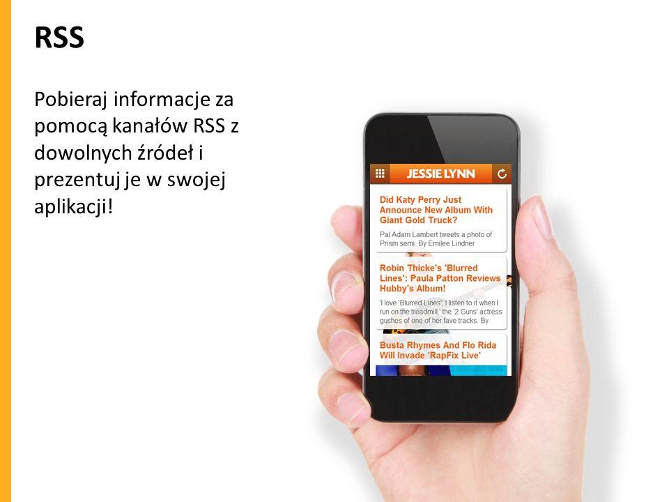 RSS Pobieraj informacje za pomocą kanałów RSS z dowolnych źródeł i prezentuj je w swojej aplikacji!