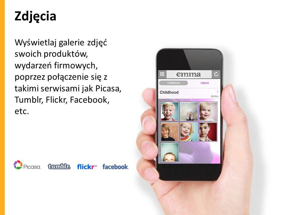Zdjęcia Wyświetlaj galerie zdjęć swoich produktów, wydarzeń firmowych, poprzez połączenie się z takimi serwisami jak Picasa, Tumblr, Flickr, Facebook,