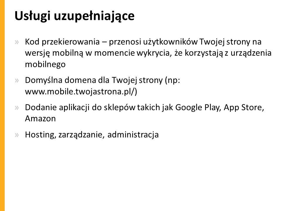 Usługi uzupełniające »Kod przekierowania – przenosi użytkowników Twojej strony na wersję mobilną w momencie wykrycia, że korzystają z urządzenia mobil
