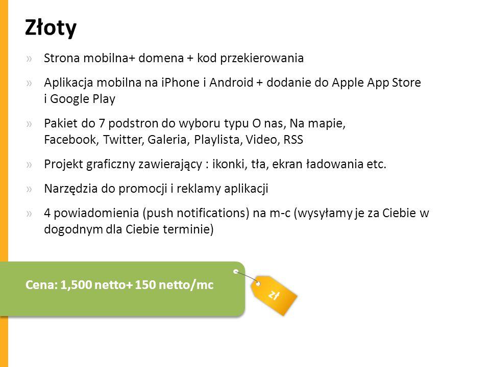 zł Złoty »Strona mobilna+ domena + kod przekierowania »Aplikacja mobilna na iPhone i Android + dodanie do Apple App Store i Google Play »Pakiet do 7 p