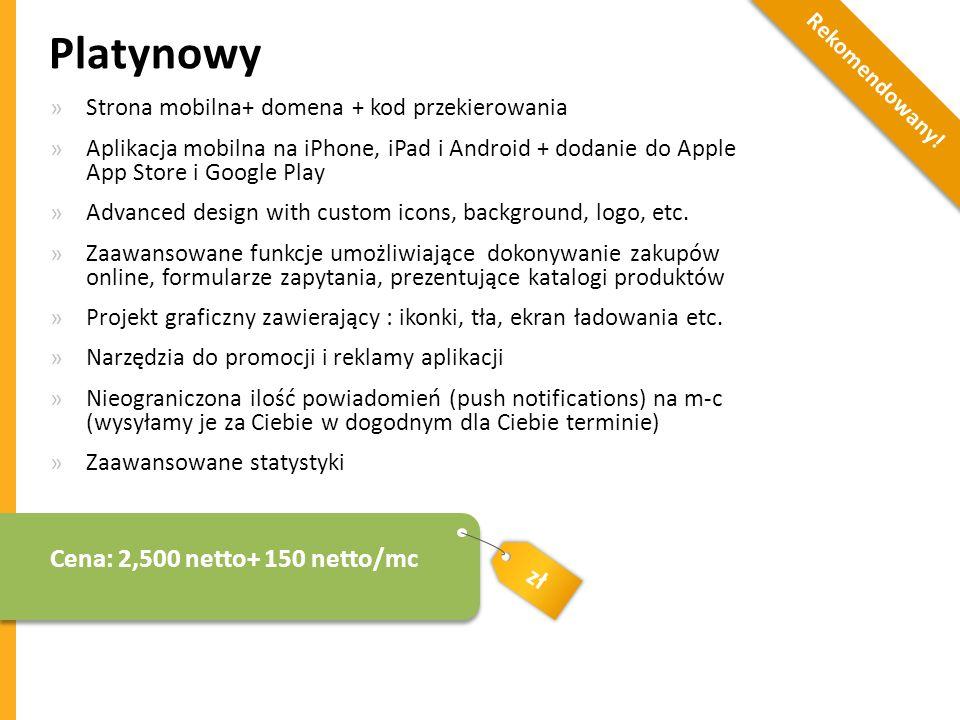 zł Platynowy »Strona mobilna+ domena + kod przekierowania »Aplikacja mobilna na iPhone, iPad i Android + dodanie do Apple App Store i Google Play »Adv