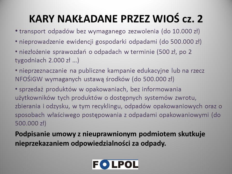 KARY NAKŁADANE PRZEZ WIOŚ Administracyjną karę pieniężną wymierza się w wysokości nie mniej 1.000 zł i nie więcej niż 1.000.000 zł za (art. 194 ust. 1