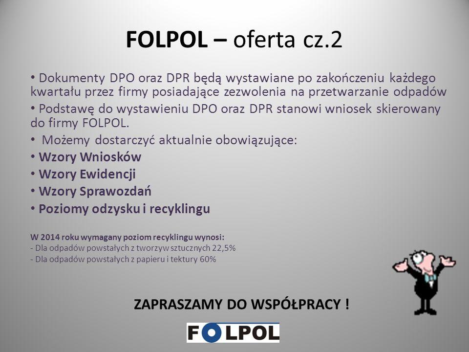 FOLPOL – oferta Zgodnie z posiadanym zezwoleniem firma FOLPOL może przejąć od wytwórcy odpadów obowiązek gospodarowania odpadami. FOLPOL współpracuje,