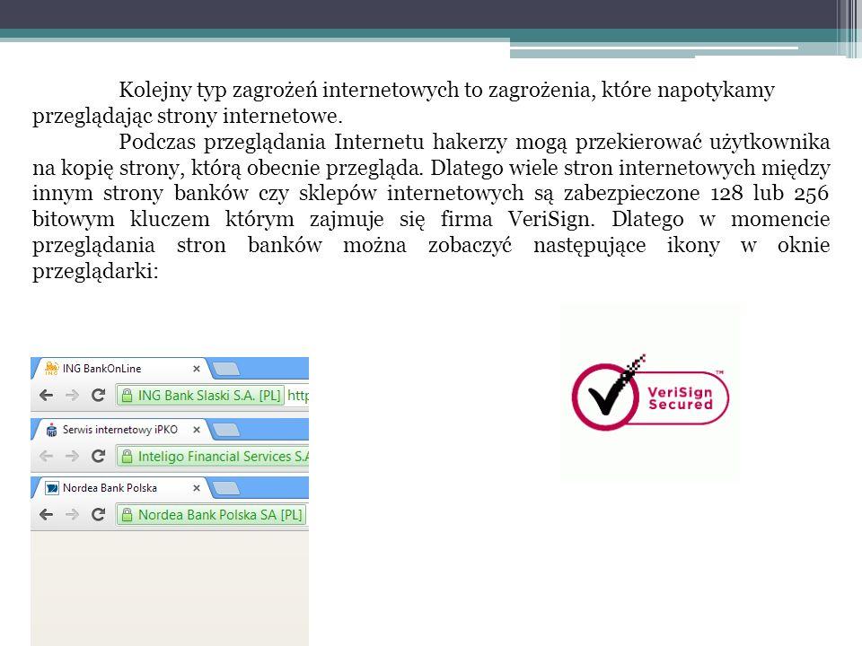 Kolejny typ zagrożeń internetowych to zagrożenia, które napotykamy przeglądając strony internetowe.