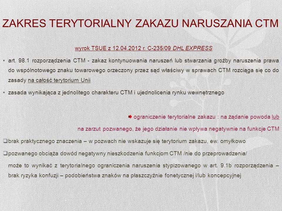 ZAKRES TERYTORIALNY ZAKAZU NARUSZANIA CTM wyrok TSUE z 12.04.2012 r. C-235/09 DHL EXPRESS art. 98.1 rozporządzenia CTM - zakaz kontynuowania naruszeń