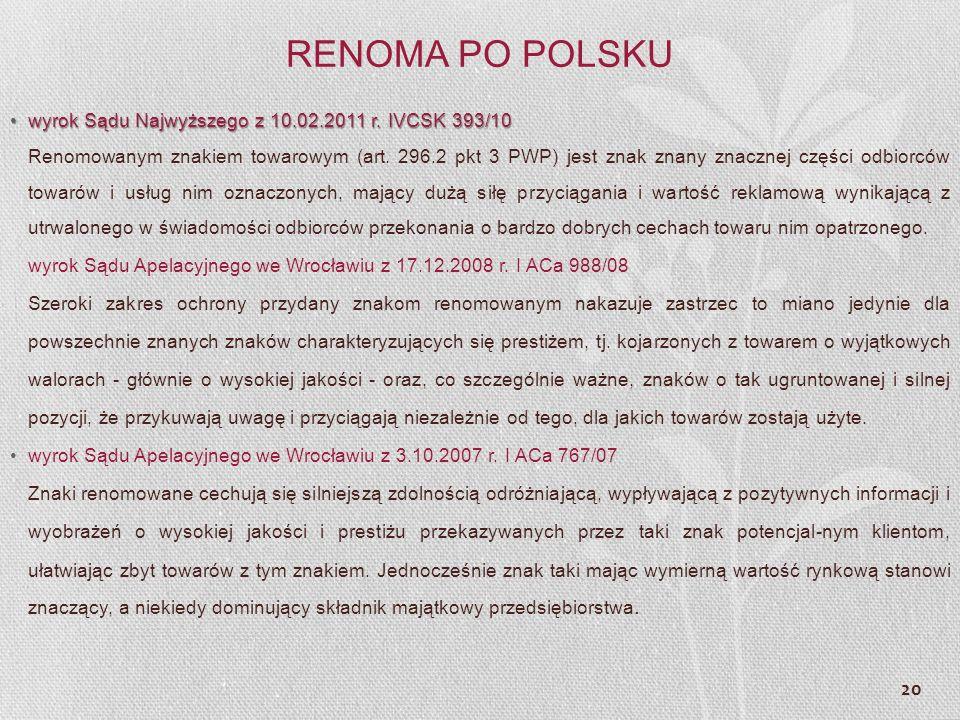20 RENOMA PO POLSKU wyrok Sądu Najwyższego z 10.02.2011 r. IVCSK 393/10wyrok Sądu Najwyższego z 10.02.2011 r. IVCSK 393/10 Renomowanym znakiem towarow
