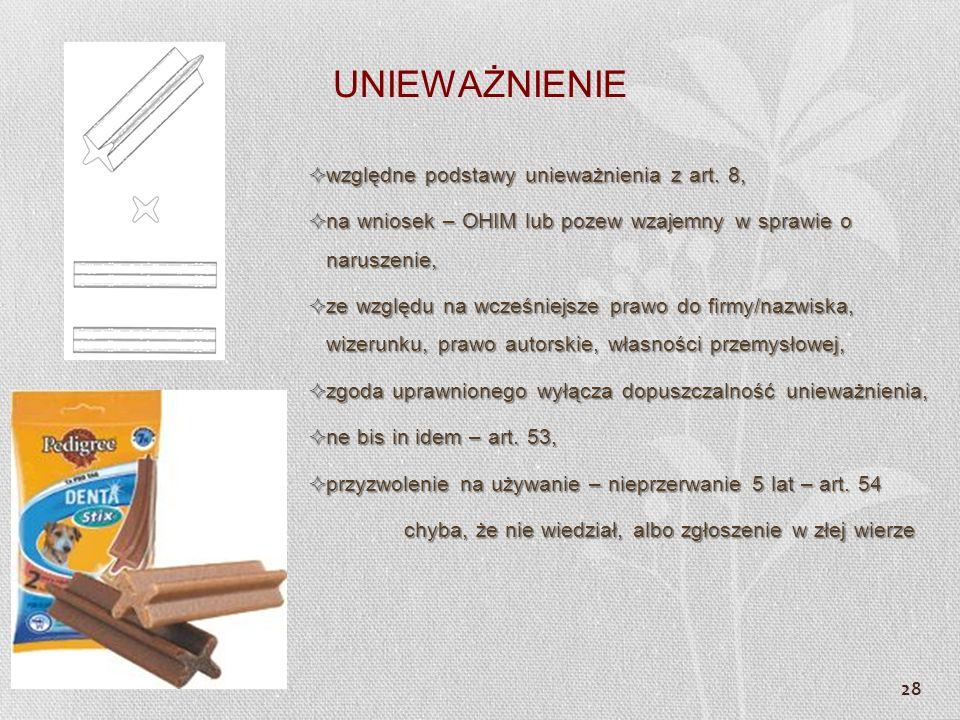 28 UNIEWAŻNIENIE względne podstawy unieważnienia z art. 8, względne podstawy unieważnienia z art. 8, na wniosek – OHIM lub pozew wzajemny w sprawie o