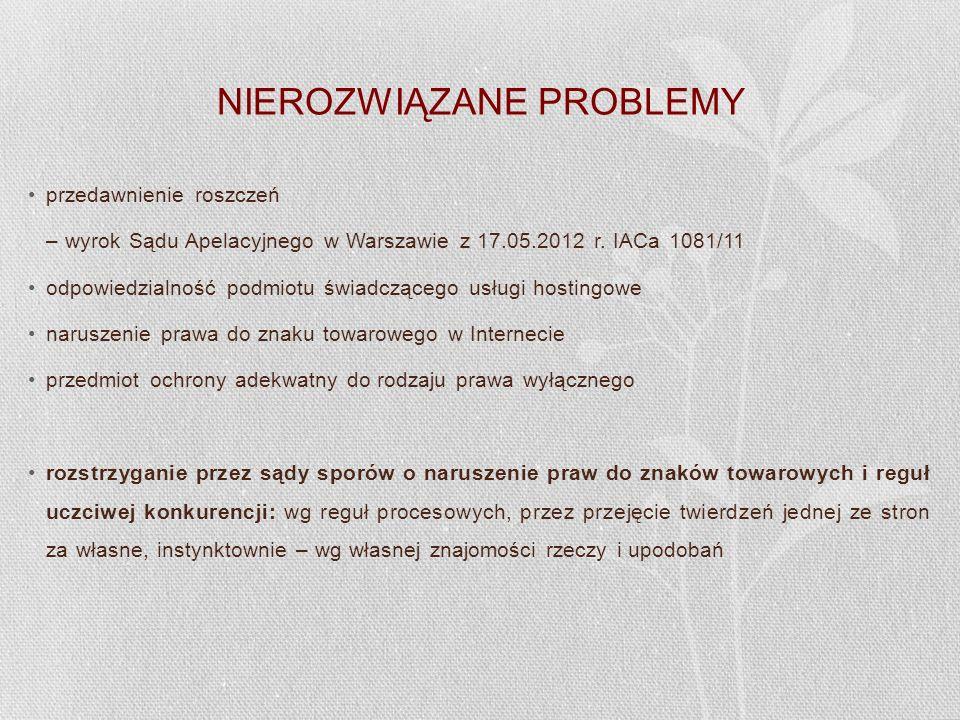 NIEROZWIĄZANE PROBLEMY przedawnienie roszczeń – wyrok Sądu Apelacyjnego w Warszawie z 17.05.2012 r. IACa 1081/11 odpowiedzialność podmiotu świadcząceg