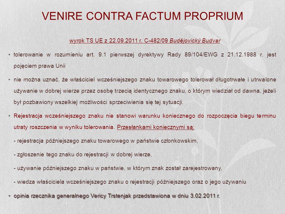 VENIRE CONTRA FACTUM PROPRIUM wyrok TS UE z 22.09.2011 r. C-482/09 Budějovický Budvar tolerowanie w rozumieniu art. 9.1 pierwszej dyrektywy Rady 89/10