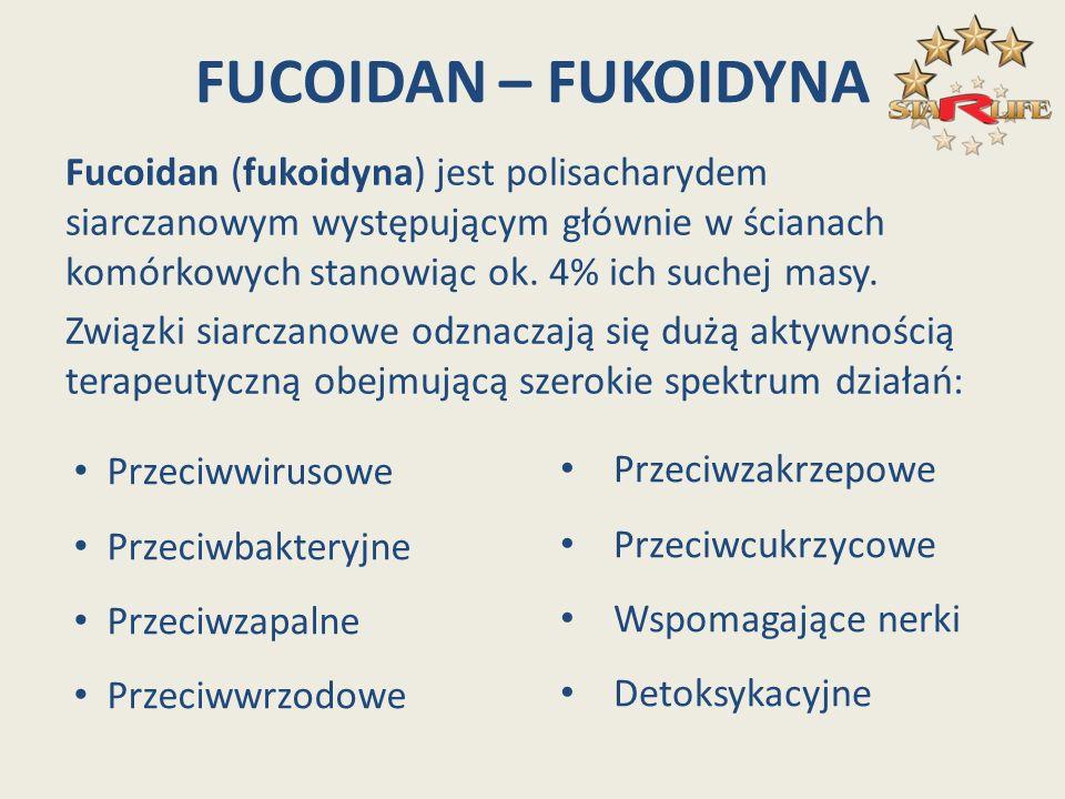 FUCOIDAN – FUKOIDYNA Fucoidan (fukoidyna) jest polisacharydem siarczanowym występującym głównie w ścianach komórkowych stanowiąc ok. 4% ich suchej mas