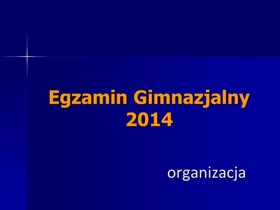 Egzamin Gimnazjalny 2014 organizacja