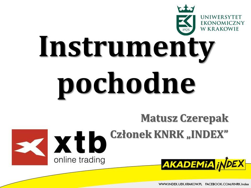 Instrumenty pochodne Matusz Czerepak Członek KNRK INDEX