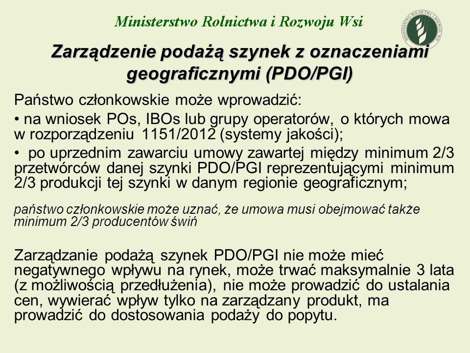 Państwo członkowskie może wprowadzić: na wniosek POs, IBOs lub grupy operatorów, o których mowa w rozporządzeniu 1151/2012 (systemy jakości); po uprze