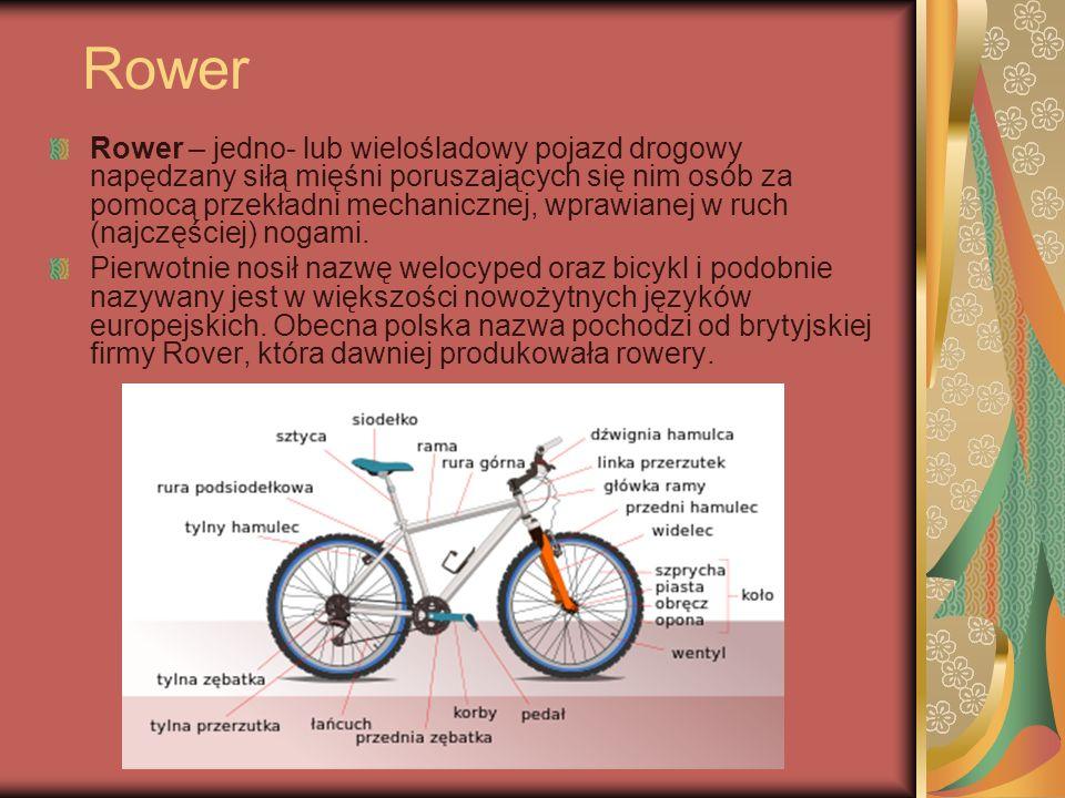 Rower Rower – jedno- lub wielośladowy pojazd drogowy napędzany siłą mięśni poruszających się nim osób za pomocą przekładni mechanicznej, wprawianej w