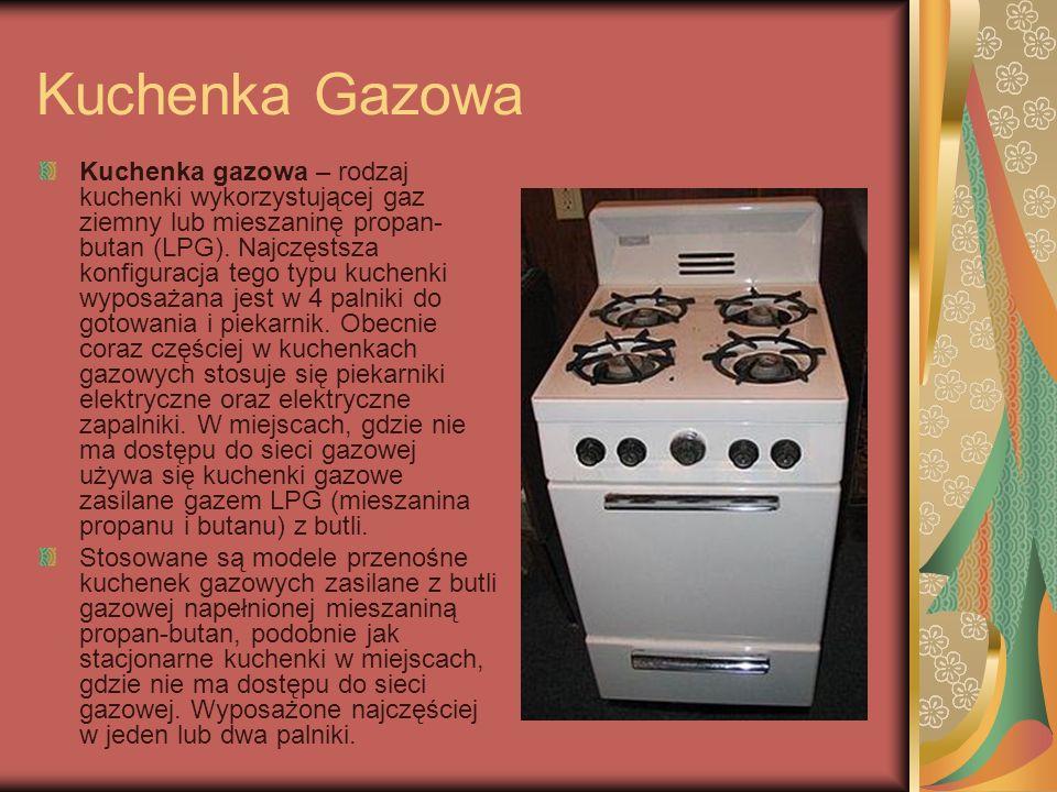 Kuchenka Gazowa Kuchenka gazowa – rodzaj kuchenki wykorzystującej gaz ziemny lub mieszaninę propan- butan (LPG). Najczęstsza konfiguracja tego typu ku