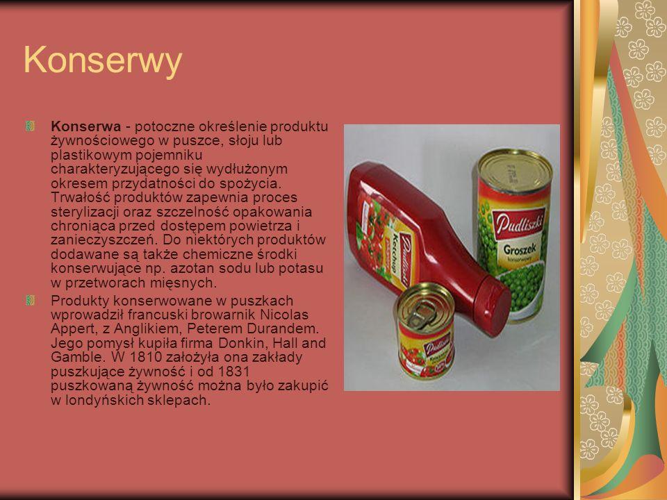 Konserwy Konserwa - potoczne określenie produktu żywnościowego w puszce, słoju lub plastikowym pojemniku charakteryzującego się wydłużonym okresem prz