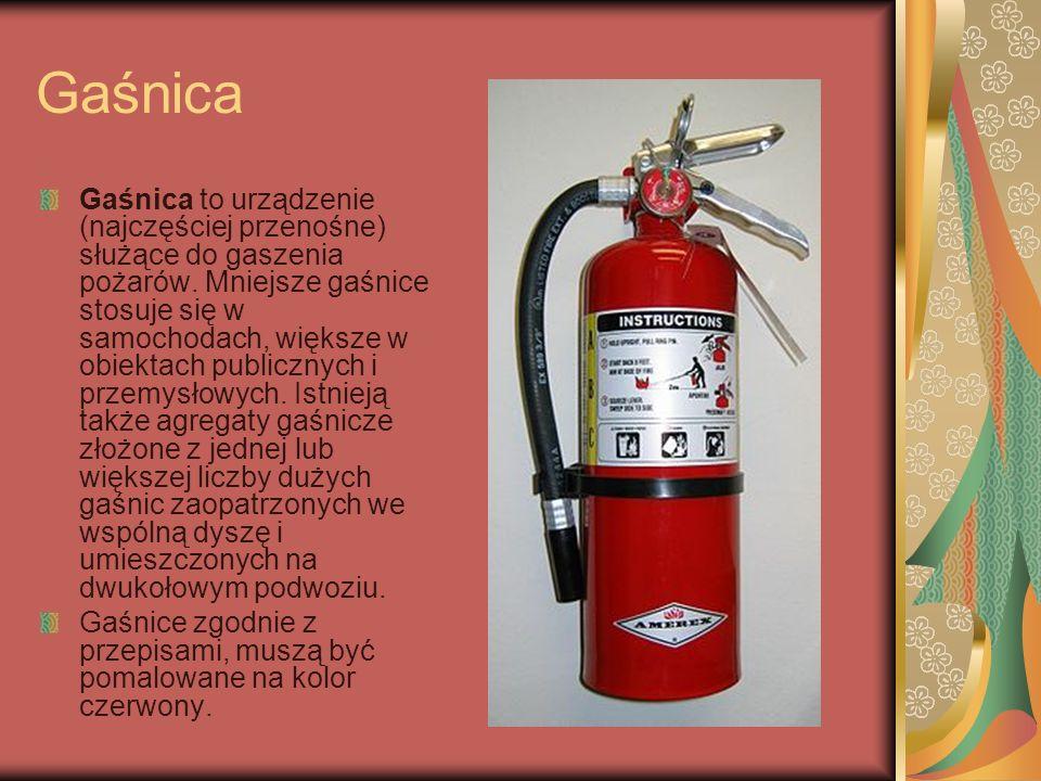Gaśnica Gaśnica to urządzenie (najczęściej przenośne) służące do gaszenia pożarów. Mniejsze gaśnice stosuje się w samochodach, większe w obiektach pub