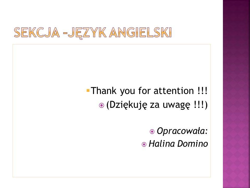 Thank you for attention !!! (Dziękuję za uwagę !!!) Opracowała: Halina Domino