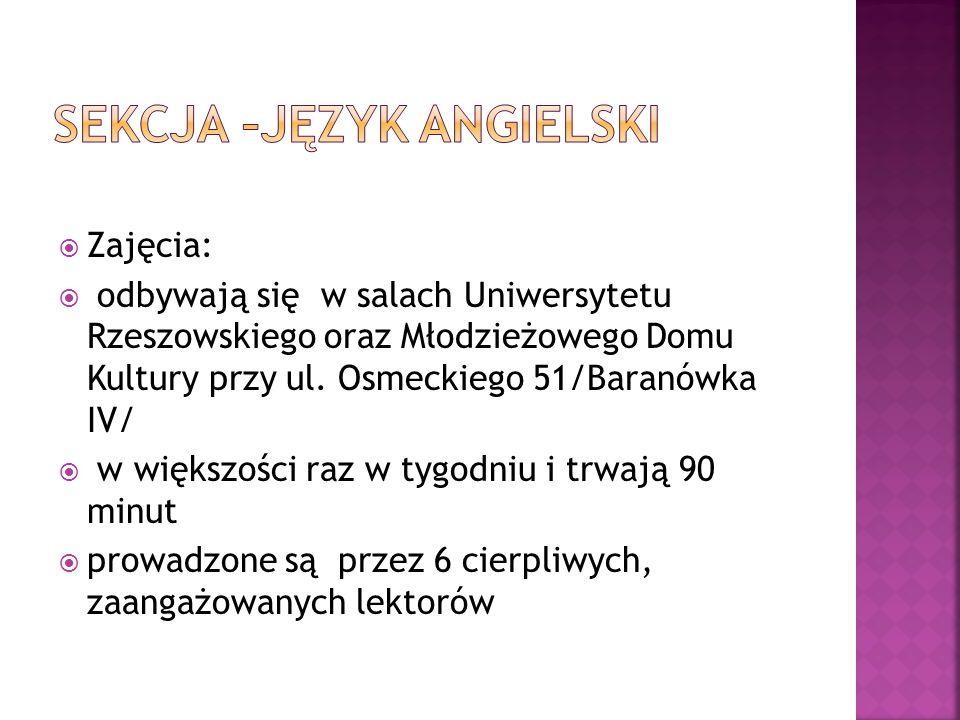 Zajęcia: odbywają się w salach Uniwersytetu Rzeszowskiego oraz Młodzieżowego Domu Kultury przy ul.