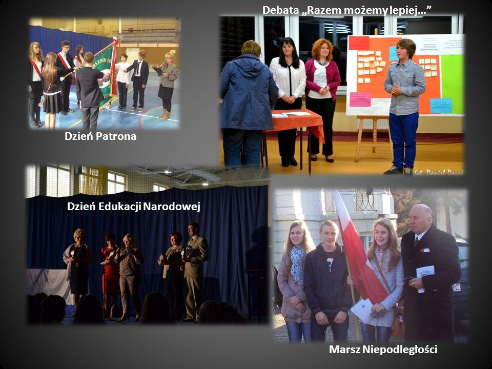 Dzień Patrona Debata Razem możemy lepiej… Dzień Edukacji Narodowej Marsz Niepodległości