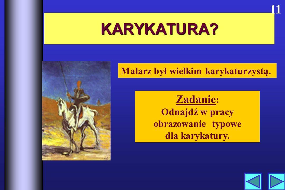 KARYKATURA.11 Malarz był wielkim karykaturzystą.